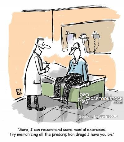"""""""Sure, I can recommend some mental exercises. Try memorizing all the prescription drugs I have you on."""""""