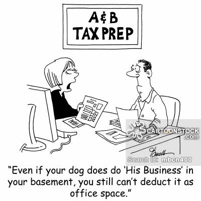 'Even if your dog does do 'His Business' in your basement, you still can't deduct it as office space.'